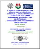 A Kodolányi János Főiskola és a Zürichi Magyar Történelmi Egyesület A magyar történelem tanításának tartalmi és módszertani megújítása című 120 órás zentai történelemtanár-továbbképzése vizsgaelőadásai