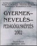 Gyermek - nevelés - pedagógusképzés, 2002