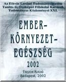Ember - környezet - egészség, 2002
