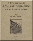 A kolozsvári róm. kat. gimnázium a román uralom éveiben