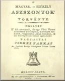 A' magyar, és székely aszszonyok' törvénye, mellyet ... egybe-szedett Cserei Farkas