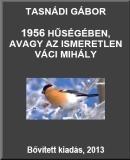 1956 hűségében, avagy az ismeretlen Váci Mihály