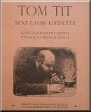 Tom Tit száz ujabb kisérlete:
