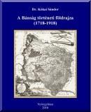 A Bánság történeti földrajza, 1718-1918: A Bánság helye és szerepe a Kárpát-medence földrajzi munkamegosztásában