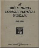 Az Erdélyi Magyar Gazdasági Egyesület munkája: 1941-1942