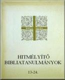 Hitmélyítő bibliatanulmányok - 13-24.:
