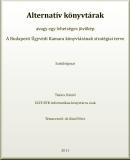 Alternatív könyvtárak, avagy egy lehetséges jövőkép: A Budapesti Ügyvédi Kamara könyvtárának stratégiai terveSzakdolgozat