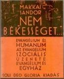Nem békességet ... Evangélium és humanum: