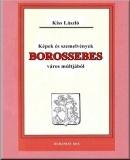 Képek és szemelvények Borossebes város múltjából: