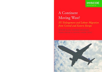 A Continent Moving West? : EU Enlargement and Labour Migration from Central and Eastern Europe
