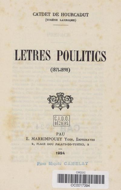 Letres poulitics : 1871-1898 / Catdet de Hourcadut (Eugène Larroque) ; [préf. de Louis Batcave]
