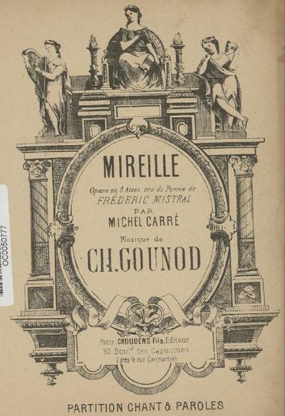 Mireille : Opéra en 3 actes [partition] / Gounod CH