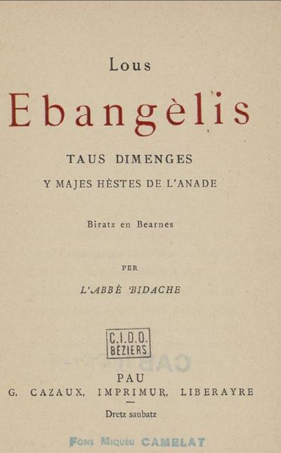 Lous Ebangèlis taus dimenges y majes hèstes de l'anade / biratz en bearnes per l'Abbé Bidache