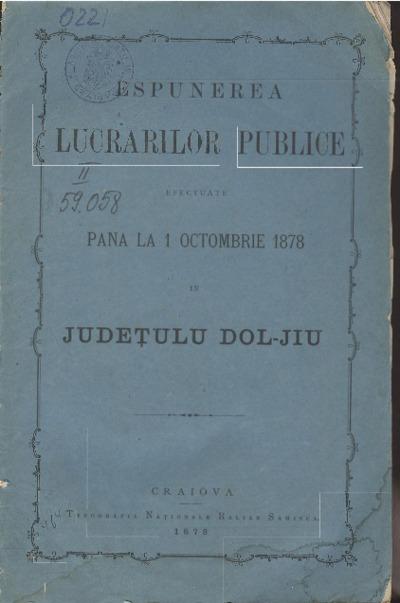 Espunerea lucrărilor publice efectuate până la 1 octombrie 1878 în judeţulu Dol-Jiu