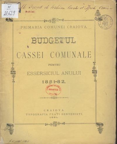 Budgetul Cassei Comunale pentru essersiciul anului 1881-82