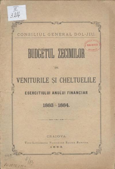 Budgetul zecimilor de venituri şi cheltuelile eserciţiului anului financiar 1883-1884