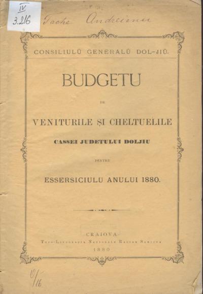 Budgetu de veniturile şi cheltuelile Cassei judeţului Doljiu pentru essersiciulu anului 1880