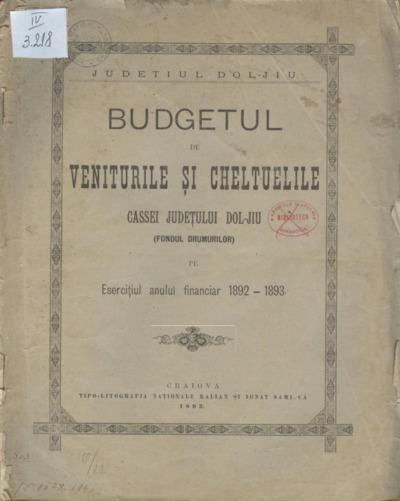 Budgetul de veniturile şi cheltuelile Cassei judeţului Dol-Jiu (Fondul drumurilor) pe Eserciţiul anului financiar 1892-1893