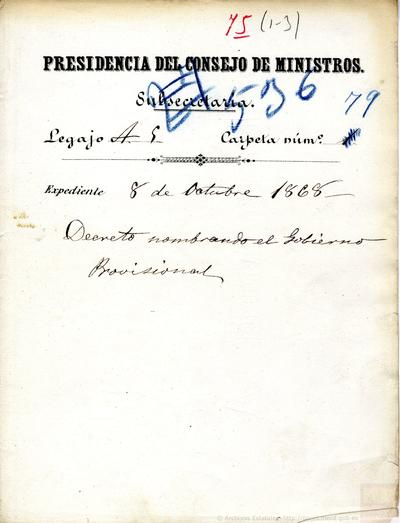 Decreto de 8 de octubre de 1868 nombrando Gobierno Provisional, presidido por don Francisco Serrano.