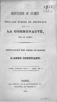 Réfutation ou examen de tous les écrits ou journaux contre ou sur la communauté par M. Cabet : réfutation des trois ouvrages de l'abbé Constant