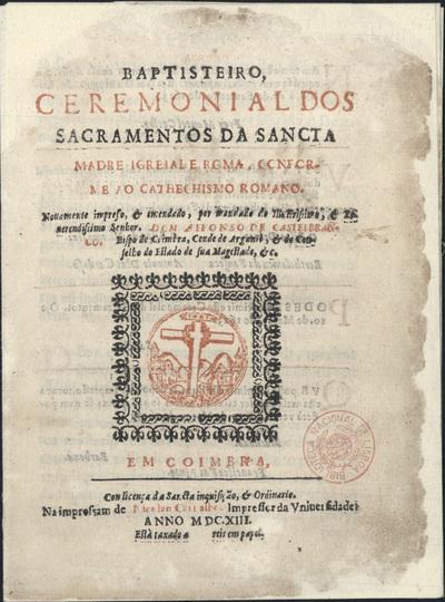 Baptisteiro, ceremonial dos Sacramentos da Sancta Madre Igreja de Roma: conforme ao Cathecismo Romano