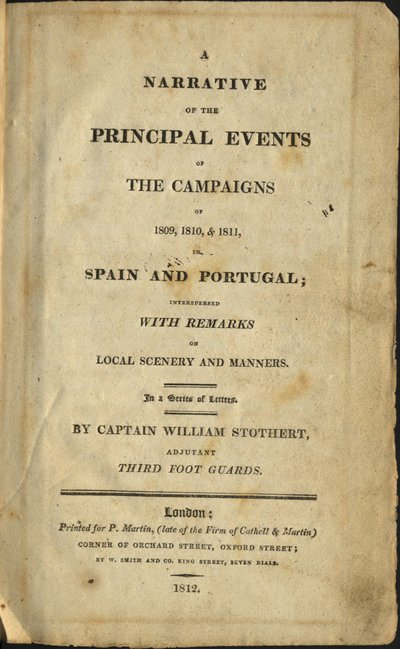 A narrative of the principal events of the campaigns of 1809, 1810 & 1811, in Spain and Portugal interspersed with remarks on local scenery and manners: in a Series of Letters