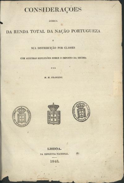 Considerações ácerca da renda total da Nação Portugueza e sua distribuição por classes com algumas reflexões sobre o imposto da decima