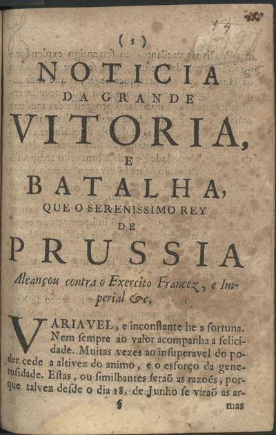 Noticia da grande vitoria, e batalha que o Serenissimo Rey de Prussia alcançou contra o exercito francez, e imperial