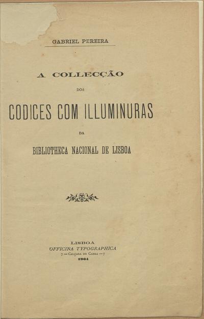 A collecção dos codices com illuminuras da Bibliotheca Nacional de Lisboa