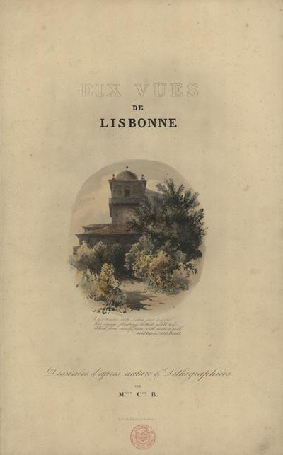 Dix vues de Lisbonne ;: dessinées d'après nature & lithographiées