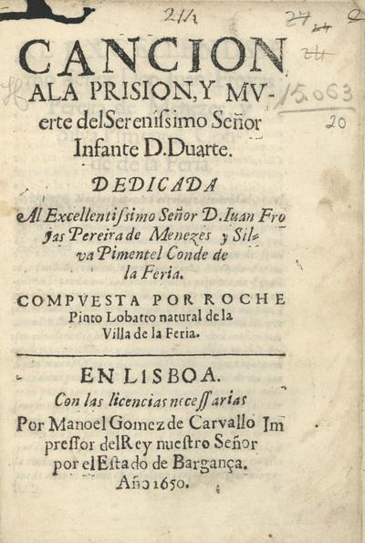 Cancion a la prision, y muerte del... Infante D. Duarte...