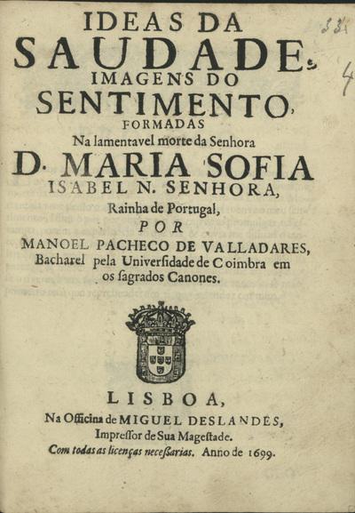 Ideas da saudade, imagens do sentimento, formadas na lamentavel morte da Senhora D. Maria Sofia Isabel N. Senhora, Rainha de Portugal