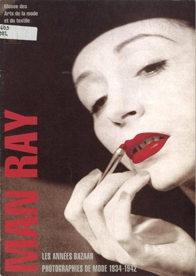 Man Ray. Les années Bazaar. Photographies de mode 1934-1942. 13 octobre 1992-31 janvier 1993.