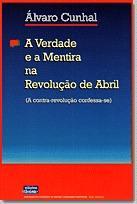 A verdade e a mentira na revolução de Abril: a contra-revolução confessa-se