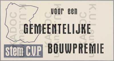 CVP, Kessel-Lo, gemeenteraadsverkiezingen van 11 oktober 1964 : propaganda met slogan 'Voor een gemeentelijke bouwpremie' en logo 'Stem CVP'