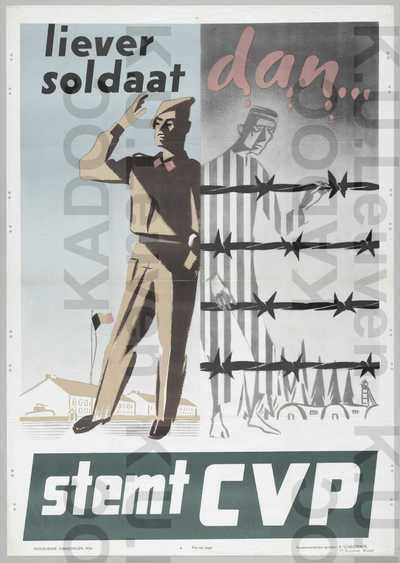 CVP, parlementsverkiezingen van 11 april 1954 : propaganda met slogan 'Liever soldaat dan...' en 'Stemt CVP'