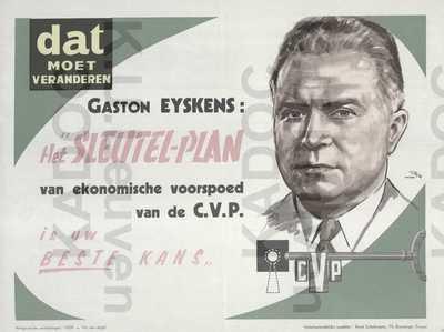 CVP, parlementsverkiezingen van 1 juni 1958 : propaganda met slogan 'Het Sleutelplan van economische voorspoed is uw beste kans' , getekend portret van Gaston Eyskens en logo van het Sleutelplan /