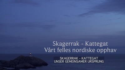 Skagerrak - Kattegat: Unser gemeinsamer Ursprung