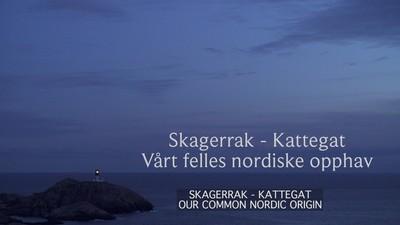 Skagerrak-Kattegat: Our common Nordic origin