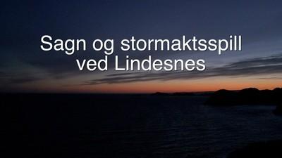 Sagn og stormaktsspill ved Lindesnes