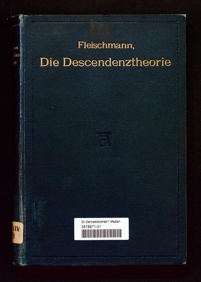 Die Descendenztheorie : gemeinverständliche Vorlesungen über den Auf- und Niedergang einer naturwissenschaftlichen Hypothese