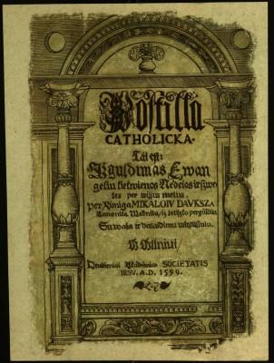Postilla catholicka, tái est Ižguldimas ewangeliu kiekwienos nedelos ir szwętes per wissús metús