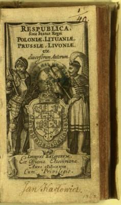 Respublica, sive status regni Poloniae, Lituaniae, Prussiae, Livoniae etc. diversorum autorum