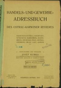 Handels- und Gewerbe Adressbuch des Ostrau-Karwiner Revieres : Mährisch-Ostrau, Oderfurt, Witkowitz, Marienberg, Schönbrunn, Hruschau, Poln.-Ostrau, Oderberg, Orlau, Lazy, Karwin etc.