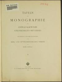 Monographie des Ostrau-Karwiner Steinkohlen-Revieres. Teil 2. Tafeln zur Monographie des Ostrau-Karwiner Steinkohlen-Revieres