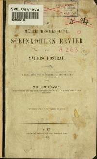 Das Mährisch-schlesische Steinkohlen-Revier bei Mährisch-Ostrau : in bergmännischer Beziehung