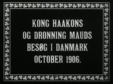 Kong Haakons og Dronning Mauds Besøg i Danmark October 1906