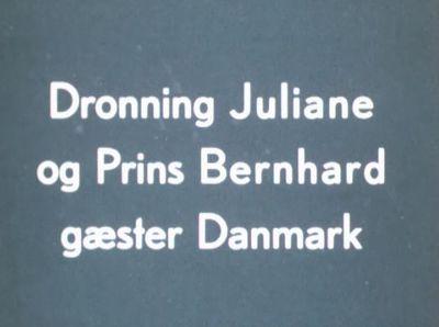 Dronning Juliane og Prins Bernhard gæster Danmark