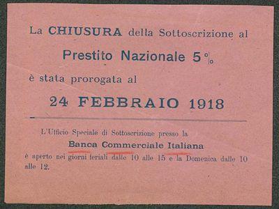 La chiusura della sottoscrizione al prestito nazionale 5% è stata prorogata al 24 febbraio 1918  / Banca commerciale italiana