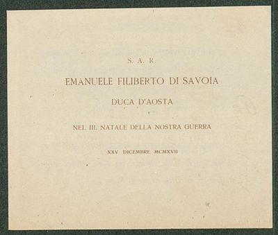 S. A. R. Emanuele Filiberto di Savoia duca d'Aosta nel 3. Natale della nostra guerra 25. dicembre 1917